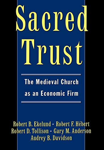 Sacred Trust: The Medieval Church as an Economic Firm 9780195103373