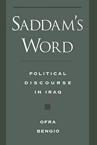 Saddam's Word: Political Discourse in Iraq 9780195151855