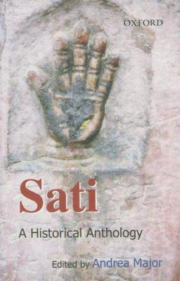 Sati: A Historical Anthology 9780195678956