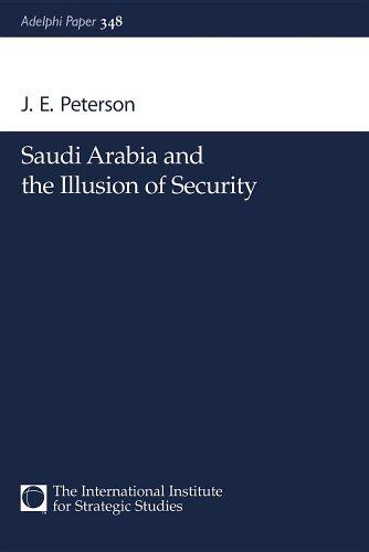 Saudi Arabia and the Illusion of Security 9780198516774