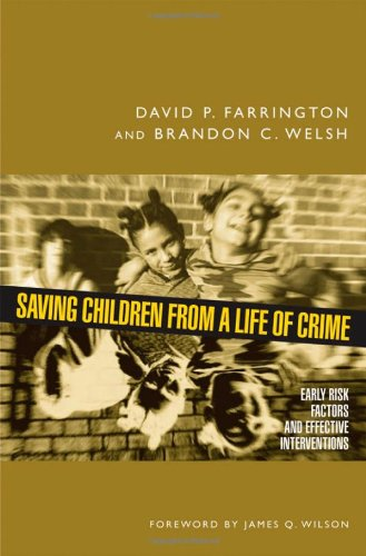 Saving Children from a Life of Crime: Early Risk Factors and Effective Interventions 9780195378993