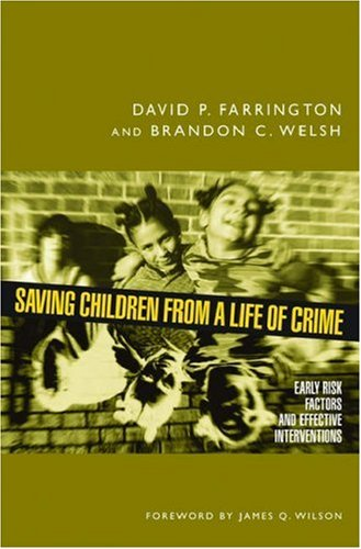 Saving Children from a Life of Crime: Early Risk Factors and Effective Interventions 9780195304091
