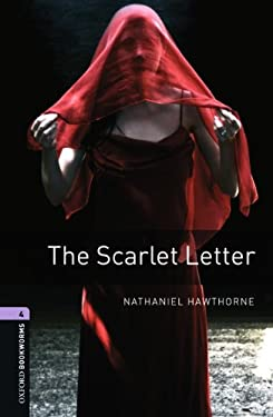 Oxford Bookworms Library: The Scarlet Letter: Level 4: 1400-Word Vocabulary 9780194791830