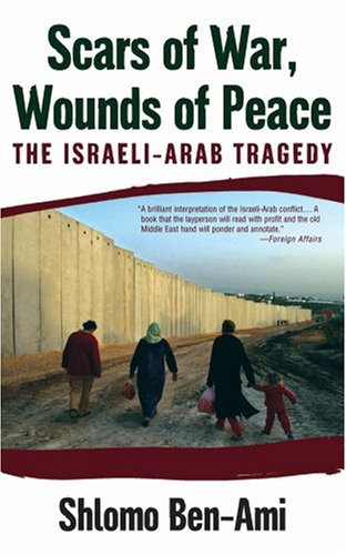 Scars of War, Wounds of Peace: The Israeli-Arab Tragedy 9780195325423