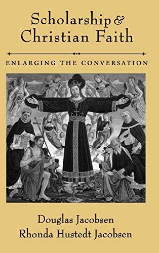 Scholarship and Christian Faith: Enlarging the Conversation 9780195170382