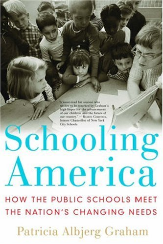 Schooling America: How the Public Schools Meet the Nation's Changing Needs 9780195315844