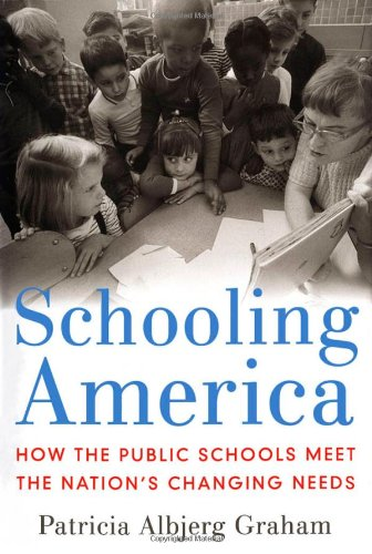 Schooling America: How the Public Schools Meet the Nation's Changing Needs 9780195172225