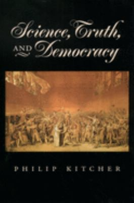 Science, Truth, and Democracy 9780195165524