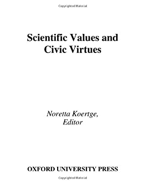 Scientific Values and Civic Virtues 9780195172256