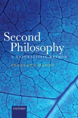 Second Philosophy: A Naturalistic Method 9780199566242