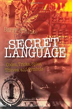 Secret Language: Codes, Tricks, Spies, Thieves, and Symbols 9780199579280