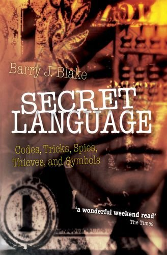 Secret Language: Codes, Tricks, Spies, Thieves, and Symbols 9780199691623