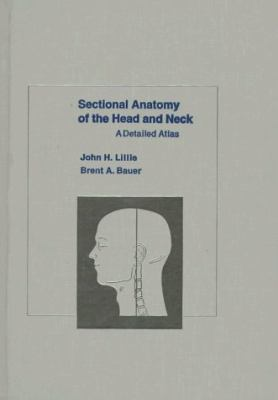Sectional Anatomy of the Head and Neck: A Detailed Atlas 9780195042979