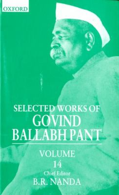 Selected Works of Govind Ballabh Pant Govind Ballabh Pant