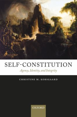 Self-Constitution: Agency, Identity, and Integrity 9780199552801