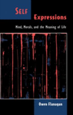 Self Expressions: Mind, Morals, and the Meaning of Life 9780195096965
