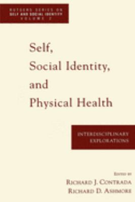 Self, Social Identity, and Physical Health: Interdisciplinary Explorations 9780195127317