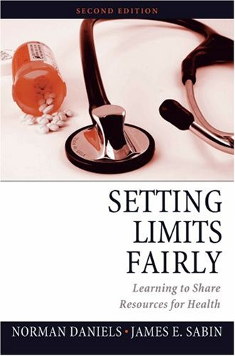 Setting Limits Fairly: Learning to Share Resources for Health 9780195325959