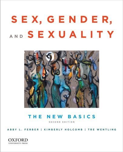 Sex, Gender and Sexuality: The New Basics 9780199934508