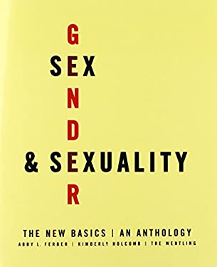 Sex, Gender, and Sexuality: The New Basics: An Anthology 9780195332896