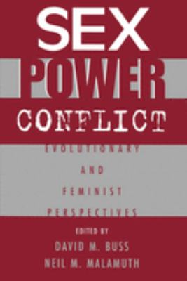 Sex, Power, Conflict: Evolutionary and Feminist Perspectives 9780195103571