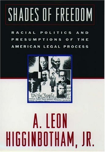 Shades of Freedom: Racial Politics and Presumptions of the American Legal Process Race and the American Legal Process, Volume II 9780195038224