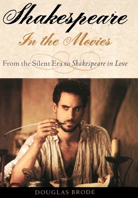 Shakespeare in the Movies: From the Silent Era to Shakespeare in Love 9780195139587