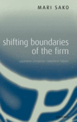 Shifting Boundaries of the Firm: Japanese Company - Japanese Labour 9780199268160