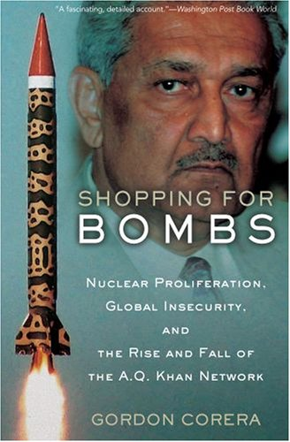 Shopping for Bombs: Nuclear Proliferation, Global Insecurity, and the Rise and Fall of the A.Q. Khan Network 9780195375237