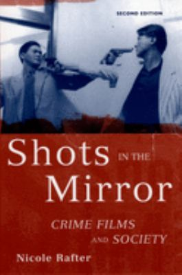 Shots in the Mirror: Crime Films and Society - 2nd Edition
