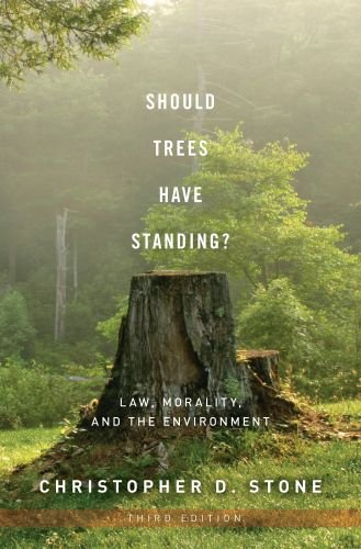 Should Trees Have Standing?: Law, Morality, and the Environment 9780199736072