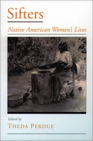 Sifters: Native American Women's Lives 9780195130805