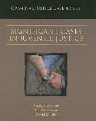 Significant Cases in Juvenile Justice: Criminal Justice Case Briefs 9780195330397