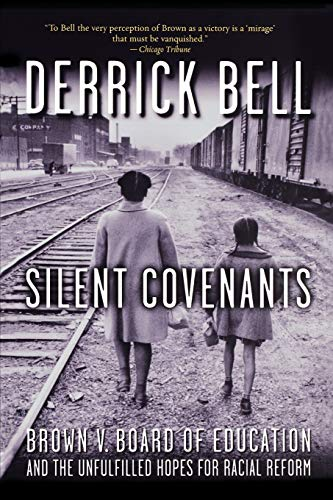 Silent Covenants: Brown V. Board of Education and the Unfulfilled Hopes for Racial Reform 9780195182477