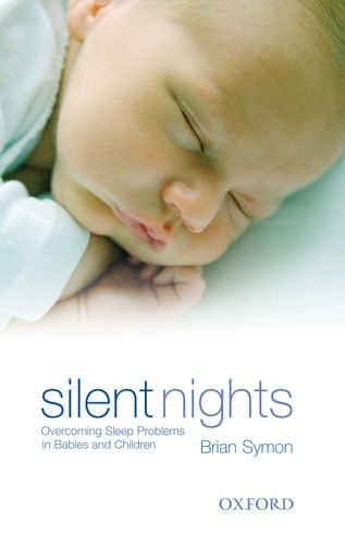 Silent Nights: Overcoming Sleep Problems in Babies and Children 9780195517866