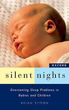 Silent Nights: Overcoming Sleep Problems in Babies and Children 9780195506075