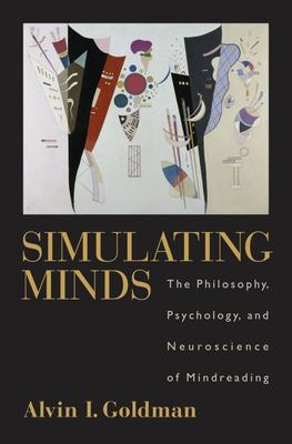 Simulating Minds: The Philosophy, Psychology, and Neuroscience of Mindreading 9780195138924
