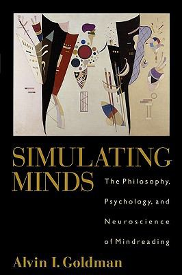 Simulating Minds: The Philosophy, Psychology, and Neuroscience of Mindreading 9780195369830