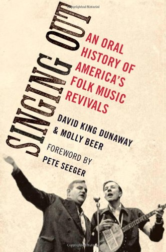 Singing Out: An Oral History of America's Folk Music Revivals 9780195378344