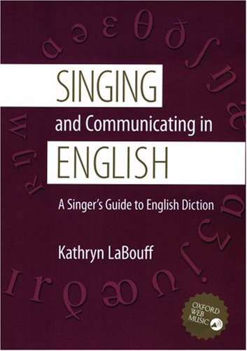 Singing and Communicating in English: A Singer's Guide to English Diction 9780195311396