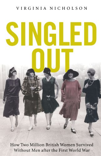 Singled Out: How Two Million British Women Survived Without Men After the First World War 9780195378221