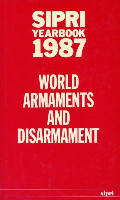 Sipri Yearbook 1987: World Armaments and Disarmament 9780198291145