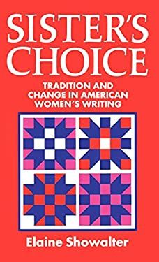 Sister's Choice: Traditions and Change in American Women's Writing 9780198123835
