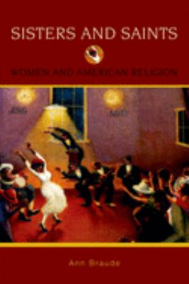 Sisters and Saints: Women and American Religion 9780195333091