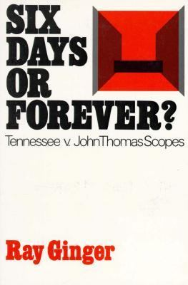 Six Days or Forever?: Tennessee V. John Thomas Scopes 9780195197846