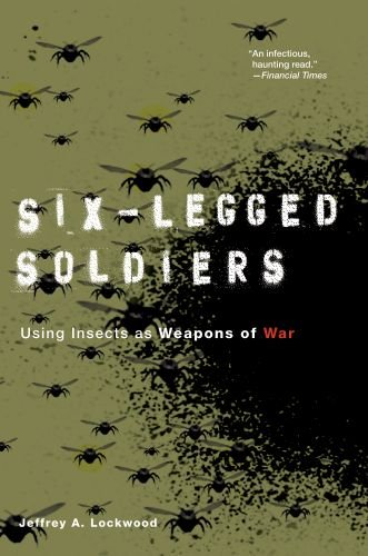 Six-Legged Soldiers: Using Insects as Weapons of War 9780199733538