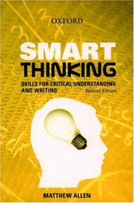 Smart Thinking: Skills for Critical Understanding and Writing 9780195517330