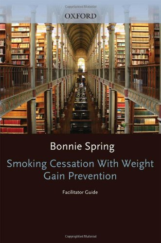 Smoking Cessation with Weight Gain Prevention: Facilitator Guide: A Group Program 9780195314021