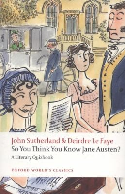 So You Think You Know Jane Austen?: A Literary Quizbook 9780199538997
