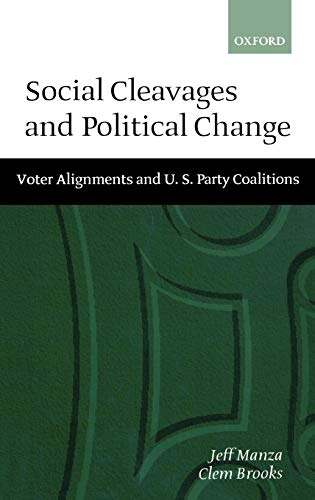 Social Cleavages and Political Change: Voter Alignment and U.S. Party Coalitions 9780198294924